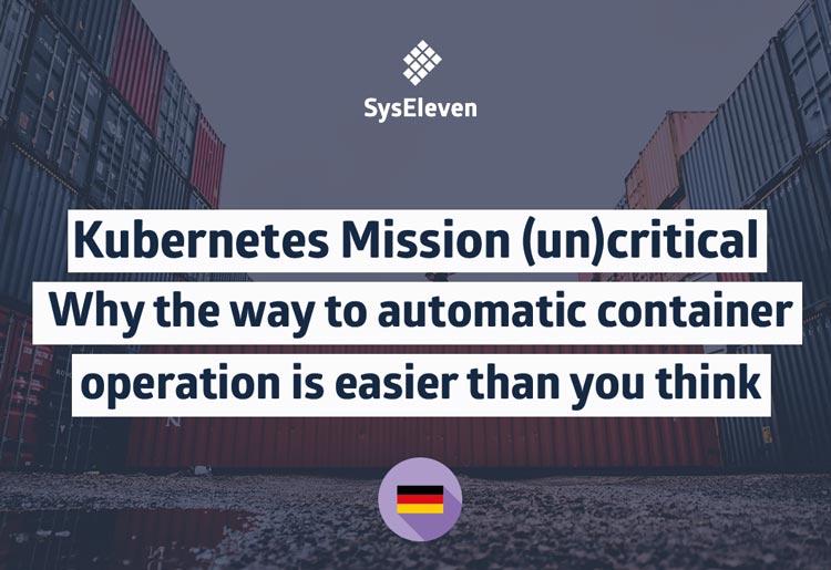 SysEleven Webinar Kubernetes Mission (un)critical